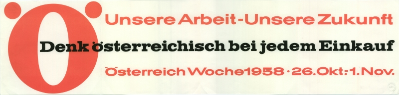 Werbebild: Unsere Arbeit - Unsere Zukunft. Denkt österreichisch bei jedem Einkauf. ÖsterreichWoche 1958, 26. Okt.-1. Nov.
